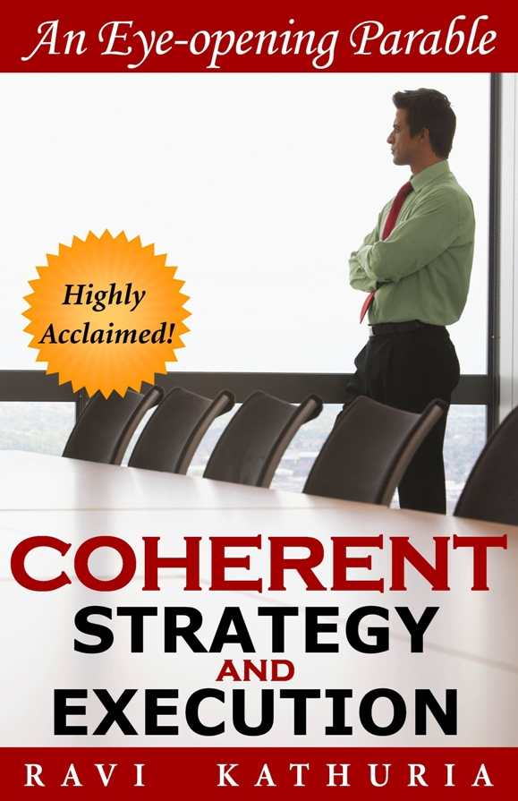 Coherent Strategy and Execution: An Eye-opening Parable About Transforming and Leadership Perspectives