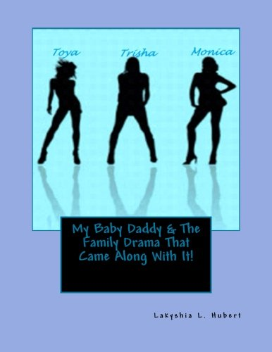 My Baby Daddy & The Family Drama That Came Along With It!