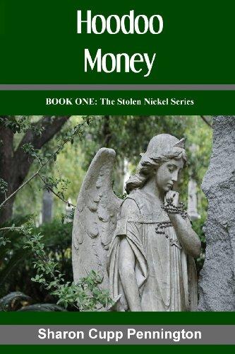 Hoodoo Money (The Stolen Nickel Series) (Volume 1)