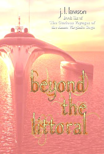 Beyond the Littoral (The Curious Voyages of the Anna Virginia Saga)