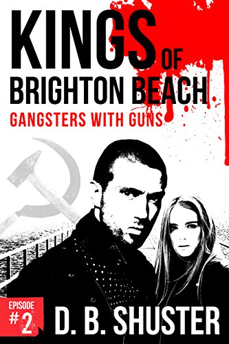 Kings of Brighton Beach Episode #2: Part 1: Gangsters with Guns