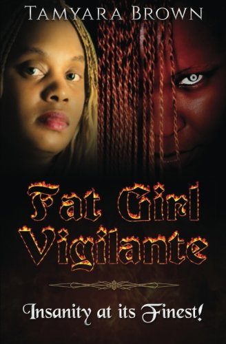 Fat Girl Vigilante: Insanity At Its Finest!