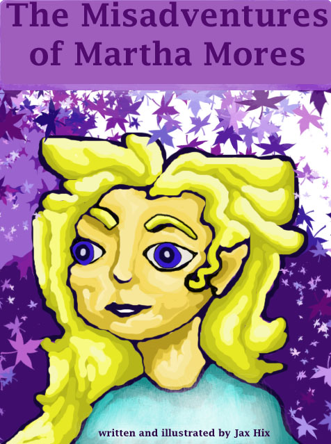 The Misadventures of Martha Mores