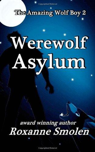 Werewolf Asylum (The Amazing Wolf Boy) (Volume 2)
