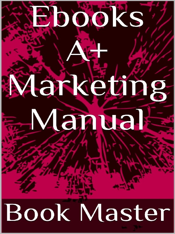 Ebooks A+ Marketing Manual