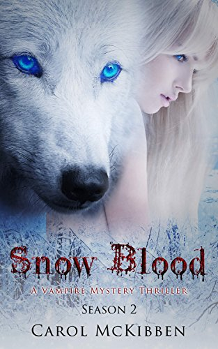 Snow Blood: A Vampire Mystery Thriller (Season Book 2)