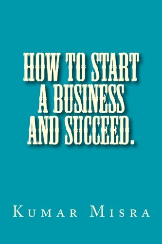 How To Start A Business And Succeed