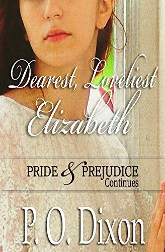 Dearest, Loveliest Elizabeth: Pride and Prejudice Continues