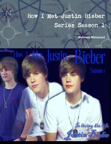 How i met justin bieber series season 1