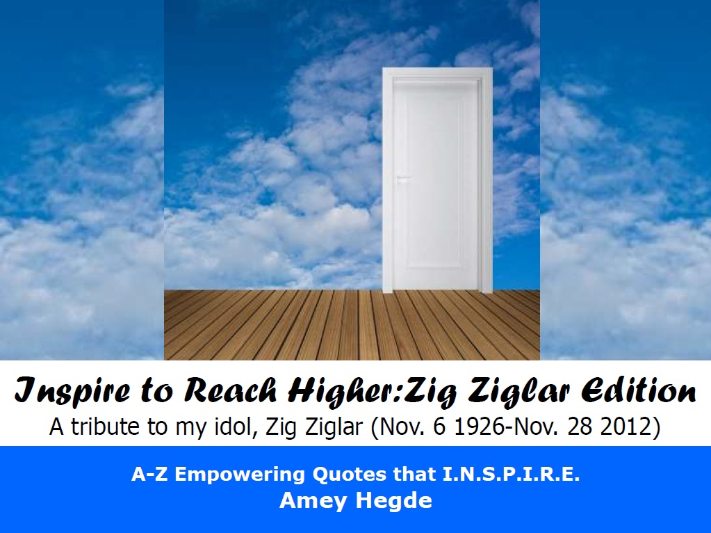 Inspire To Reach Higher Zig Ziglar Edition