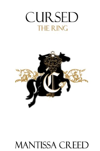 Cursed :The Ring (Cursed; The Saga)
