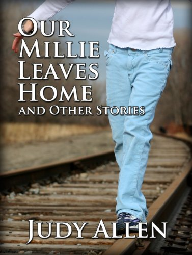 Our Millie Leaves Home and Other Stories