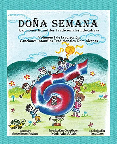 Doña Semana: Canciones Infantiles Tradicionales Educativas (Canciones Infantiles Tradicionales Dominicanas) (Spanish Edition)