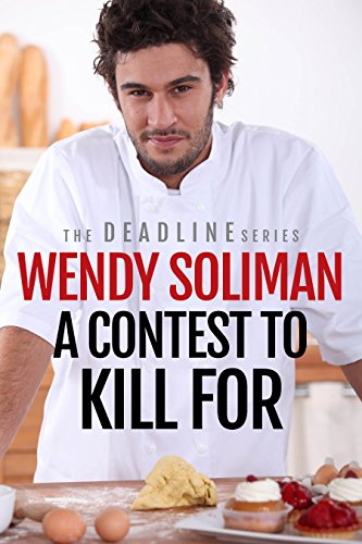 A Contest to Kill For: An Alexi Ellis and Ty Maddox Mystery (The Deadline Series Book 2)