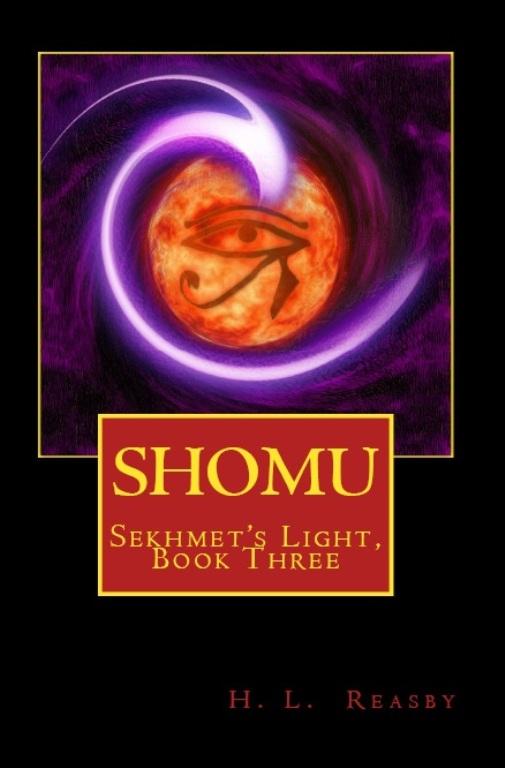 Shomu: Sekhmet's Light, Book Three