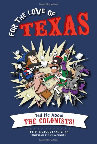 For the Love of Texas: Tell Me About the Colonists!