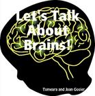Let's Talk About Brains