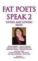 Fat Poets Speak 2: Living and Loving Fatly
