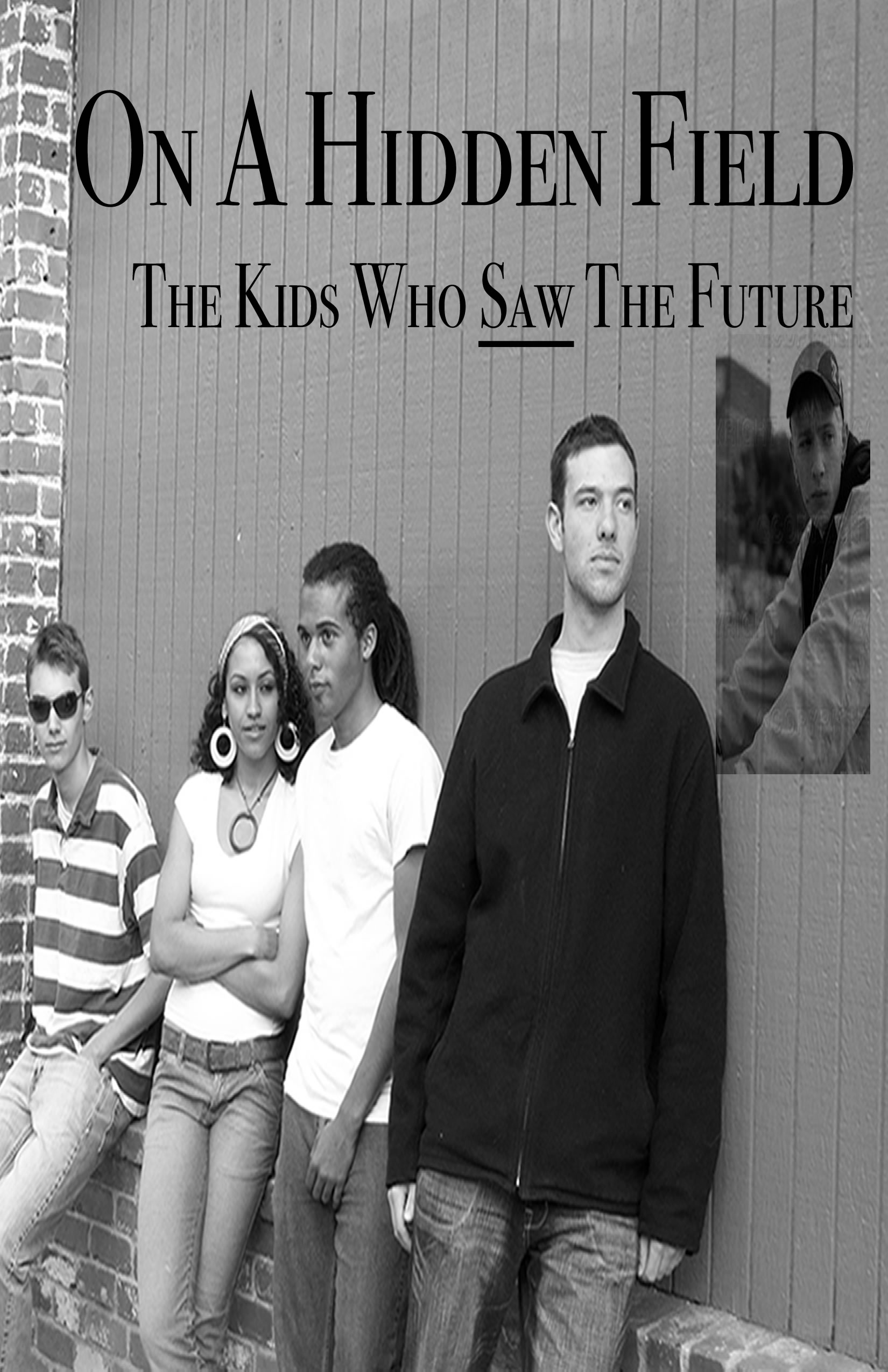 On a Hidden Field - The Kids Who Saw the Future