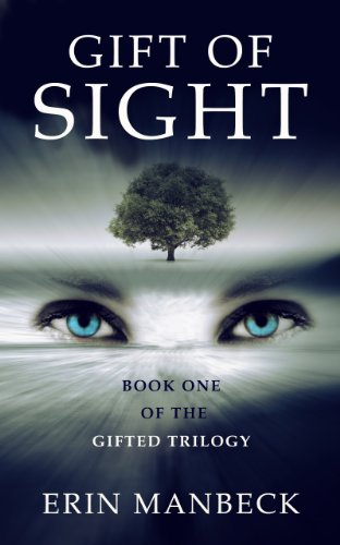GIFT OF SIGHT: BOOK ONE OF THE GIFTED TRILOGY