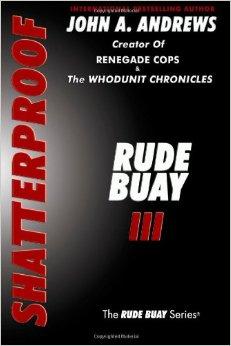 Rude Buay ... Shatterproof
