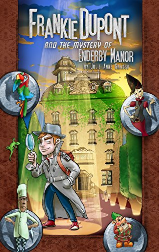 Frankie Dupont And The Mystery Of Enderby Manor (Frankie Dupont Mysteries Book 1)