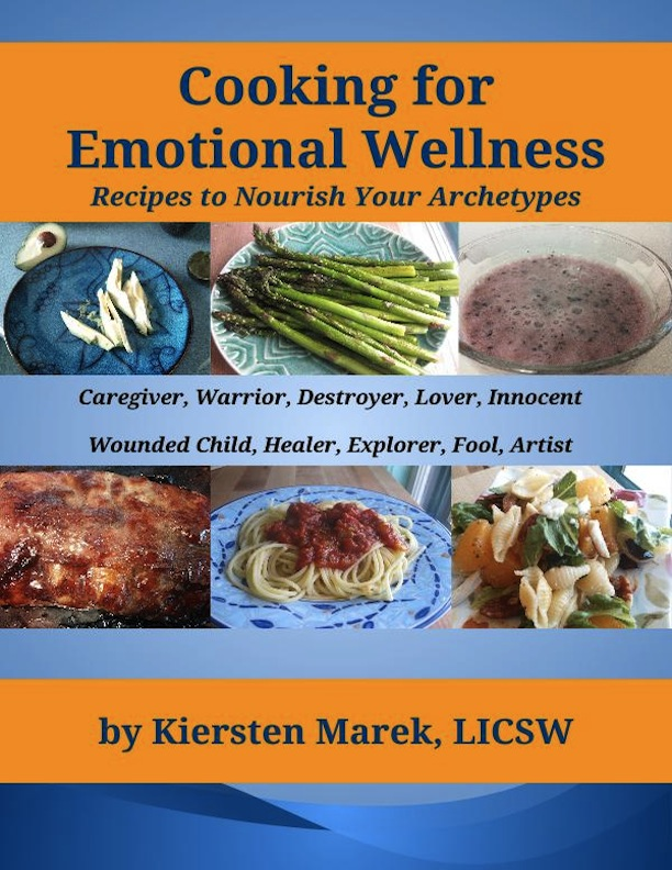 Cooking for Emotional Wellness:  Recipes to Nourish Your Archetypes
