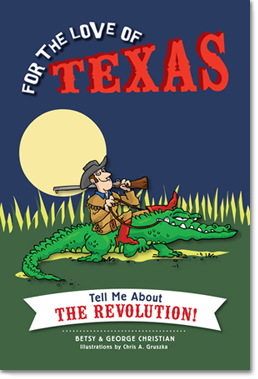For the Love of Texas: Tell Me about the Revolution!