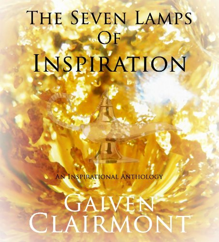 The 7 Lamps of Inspiration (A Paulo Coelho Type of Book)