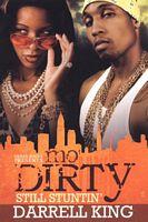 Mo' Dirty: Still stuntin'