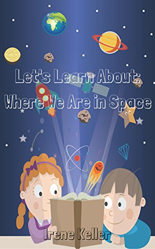 Let's Learn About: Where We Are in Space