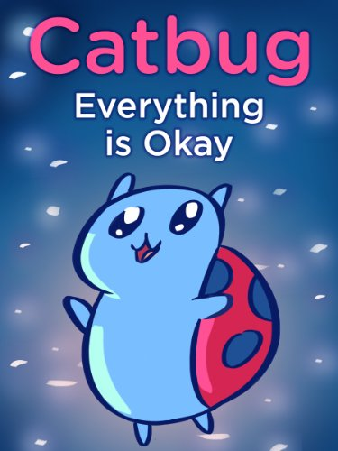 Everything is Okay! (Catbug eBooks)