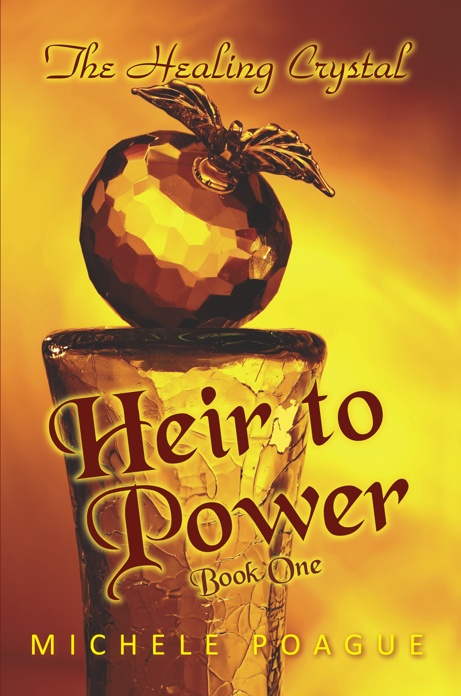 The Healing Crystal Trilogy, Book One, Heir to Power