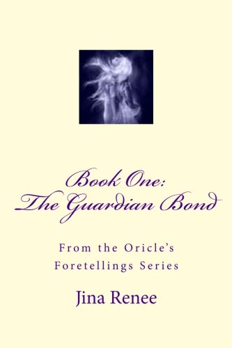 The Gaurdian Bond (The Oricle's Fortellings) (Volume 1)
