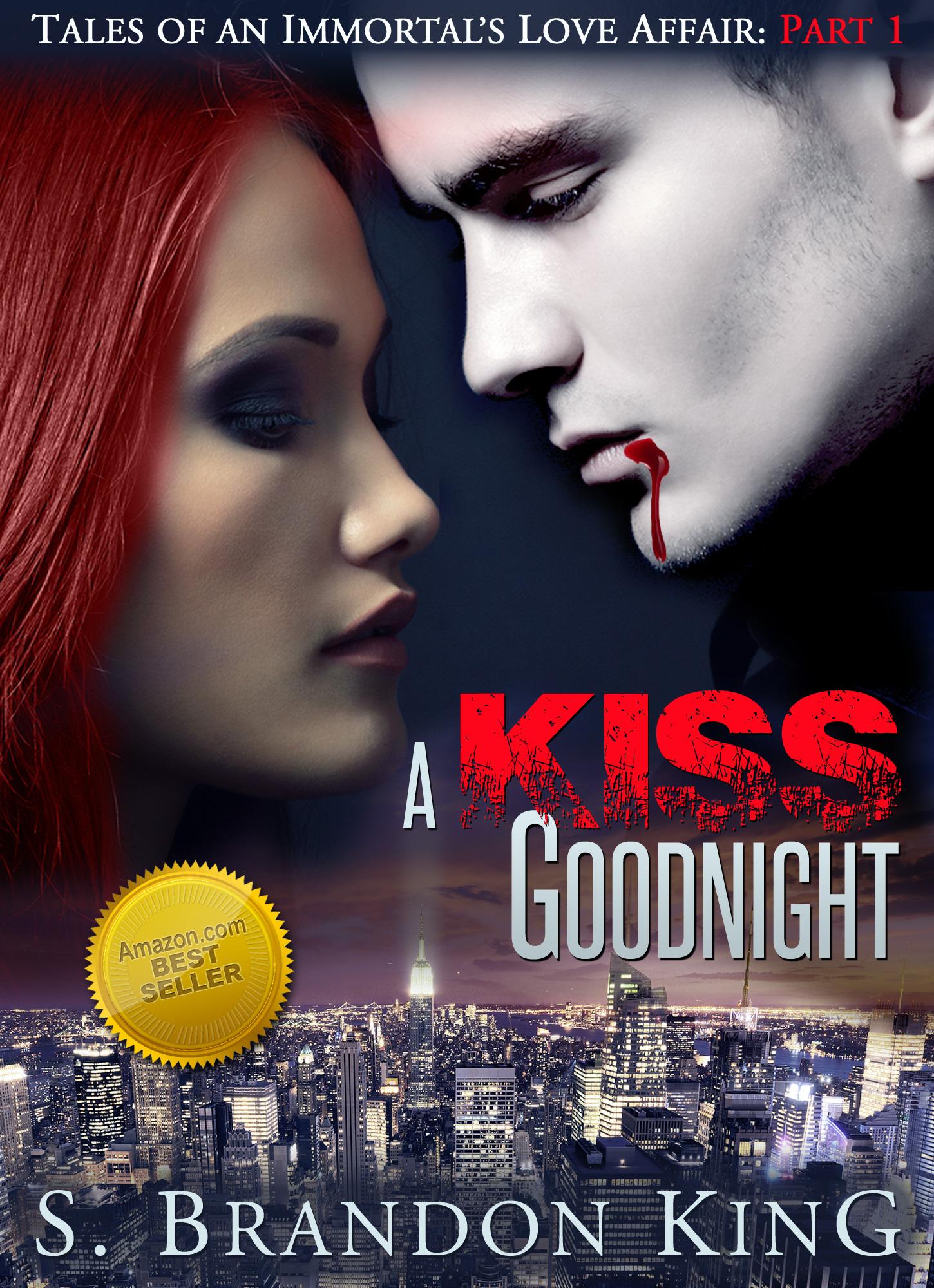 A Kiss Good Night, Tales Of An Immortal's Love Affair, Part 1
