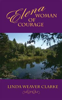 Elena, Woman of Courage: A Family Saga in Bear Lake, Idaho