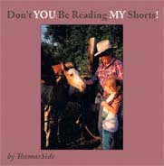 Don't YOU Be Reading MY Shorts!