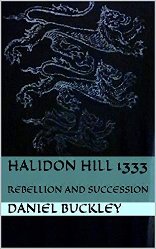 HALIDON hill 1333: REBELLION AND SUCCESSION