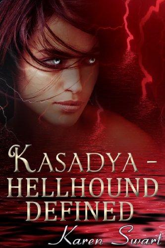 Kasadya Hellhound Defined (Kasadya Hellhound Series)