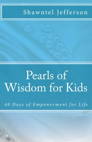 Pearls of Wisdom for Kids: 40 Days of Empowerment for Life (Vol. 1)