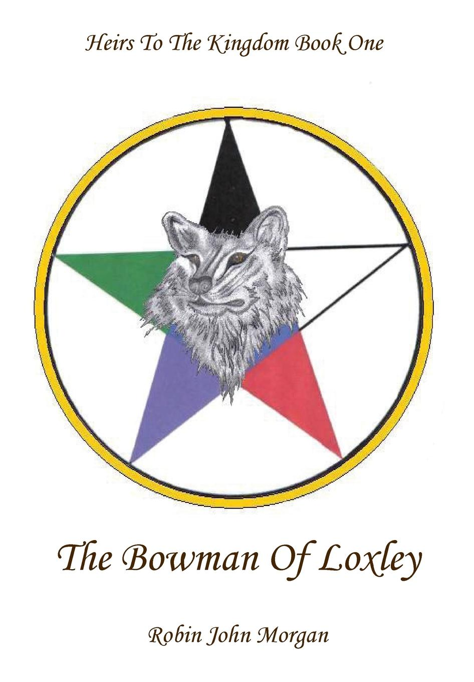 Heirs to the kingdom part one : The Bowman of Loxley