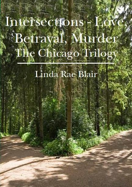Intersections ~ Love, Betrayal, Murder (The Chicago Trilogy)