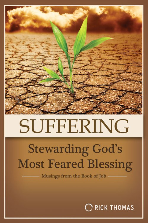 Suffering: Stewarding God's Most Feared Blessing