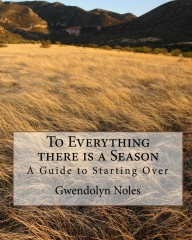 To Everything there is a Season: A Guide to Starting Over
