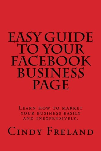 Easy Guide to Your Facebook Business Page (Volume 10)