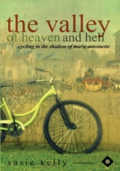 The Valley of Heaven and Hell - Cycling in the Shadow of Marie-Antoinette