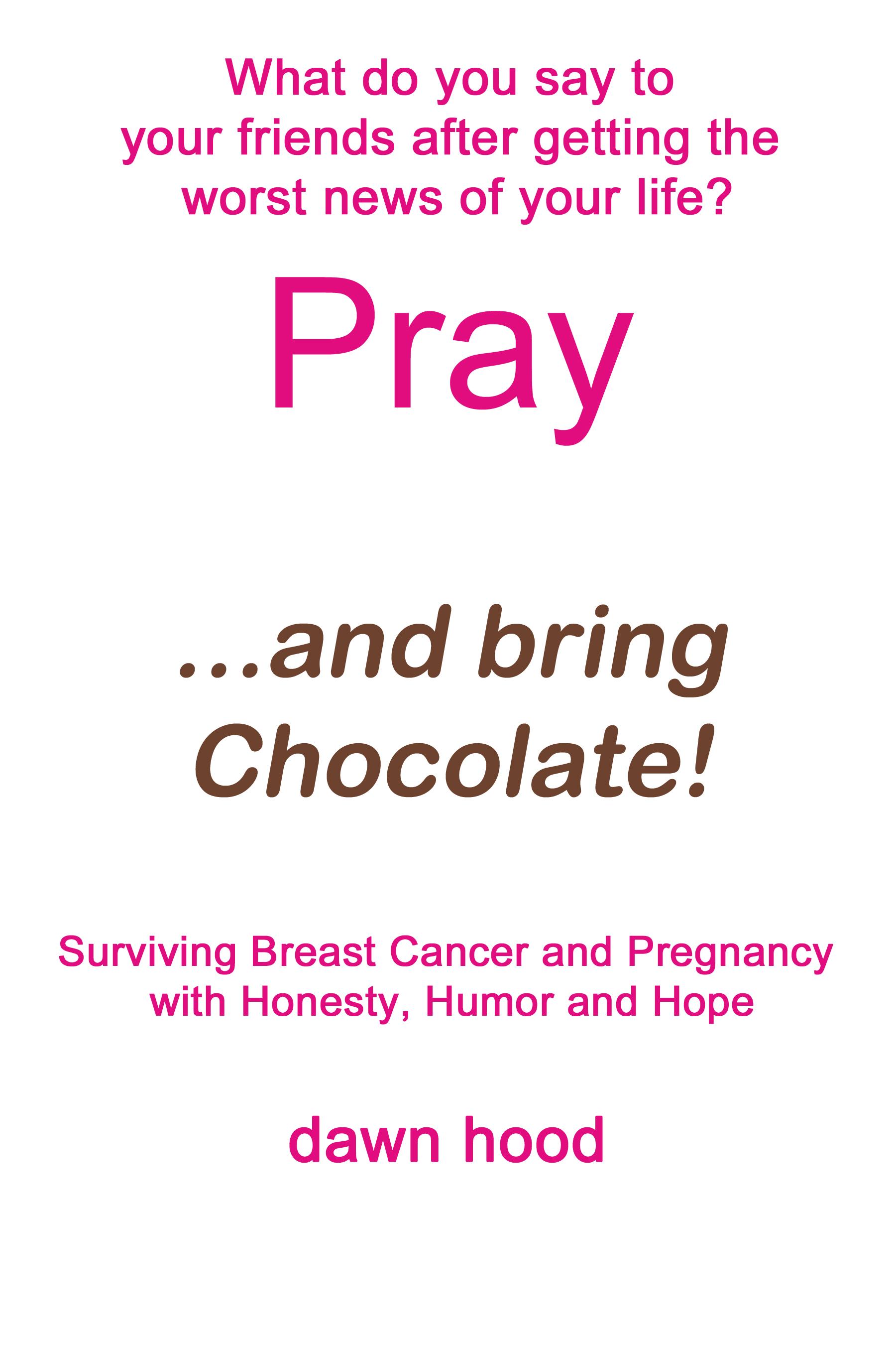 Pray...and Bring Chocolate!