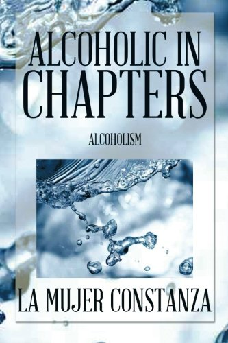 Alcoholic In Chapters: Alcoholism