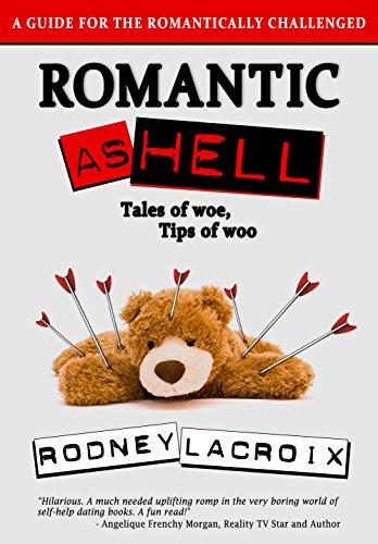 Romantic as Hell: Tales of Woe, Tips of Woo