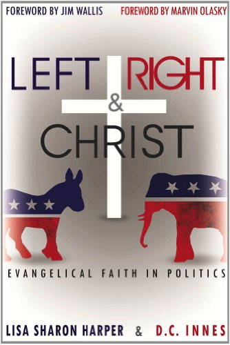 Left Right & Christ: Evangelical Faith in Politics